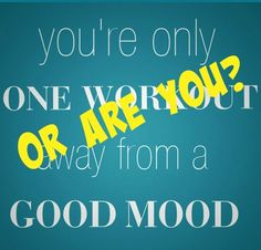 You're only one workout away from good mood. Or are you? What's the best way to cure a funk: working out or rest? Ask your body, it holds the golden answer