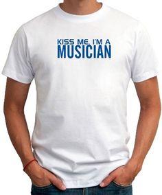 Kiss Me, I Am A Musician Men T-Shirt