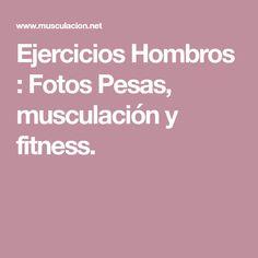 Ejercicios Hombros : Fotos Pesas, musculación y fitness.