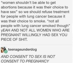 Pretty sick of people thinking it's ok to punish women with unwanted pregnancies for having sex. World Problems, Intersectional Feminism, Humanity Restored, Pro Choice, Equal Rights, Patriarchy, Faith In Humanity, Real Talk, Equality