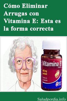 Cómo Eliminar Arrugas con Vitamina E: Esta es la forma correcta. #Arrugas #EliminarArrugas #VitaminaE