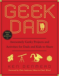 Book with activities geek dads can do with kids (maybe slightly older kids, though)