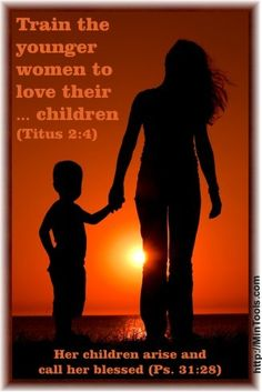 In Titus 2, the Apostle Paul suggests that younger women need to be taught how to be mothers who love their children. Are the older godly women in your church mentoring young gals in this important role?