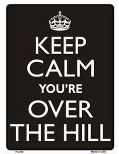 27 Best Over the hill sayings images | Funny humor, Funny humour