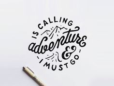 Adventure is calling, and I must go — Designspiration