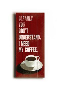 I Need My Coffee Distressed Wood Wall Plaque