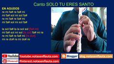 Canto SOLO TÚ ERES SANTO Notas para Flauta Saints, Flute, Report Cards, Sweet