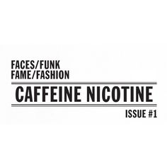 GraphicHug™ – Everybody Needs a Hug » Caffeine Nicotine / Issue 1 ❤ liked on Polyvore featuring text, words, quotes, fillers, backgrounds, articles, magazine, phrase and saying