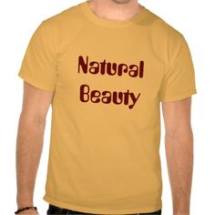 beauty t shirts | Natural Beauty T Shirts
