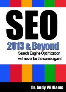 SEO 2013 & Beyond: Search engine optimization will never be the same again (Webmaster Series)  by Dr. Andy Williams