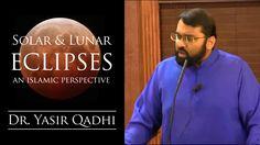 Solar & Lunar Eclipses - An Islamic Perspective ~ Dr. Yasir Qadhi | 27th...