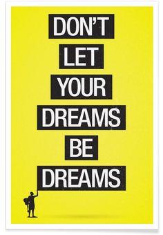 Dreams be dreams as Premium Poster by Davies Babies   JUNIQE