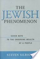 The Jewish Phenomenon: Seven Keys to the Enduring Wealth of a People - Steve Silbiger - Google Books