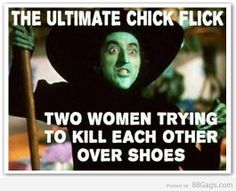 The Ultimate Chick Flick: Two women trying to kill each other over shoes...