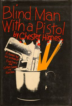 Chester Himes Books | Chester Himes - 'Blind Man With A Pistol' (1969) | Books