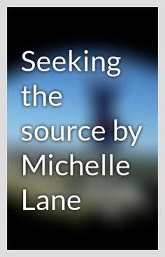 """Seeking the source by Selkie Shell"