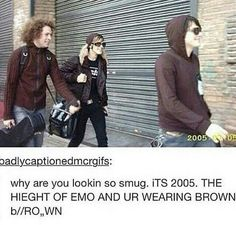 GOD GERARD GIT UR LIFE TOGETHER YOU PATHETIC EXCUSE FOR AN EMO