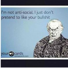 For people who may think Im a tad anti-social. well, think about it. Great Quotes, Me Quotes, Funny Quotes, Inspirational Quotes, The Funny, Funny Shit, Funny Stuff, Hilarious, E Cards