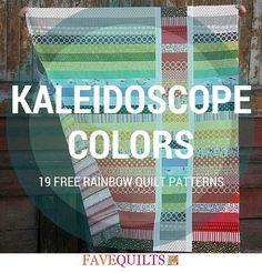 Kaleidoscope Colors: 19 Free Rainbow Quilt Patterns | Add a pop of color to your home this summer with these fun rainbow quilt patterns!