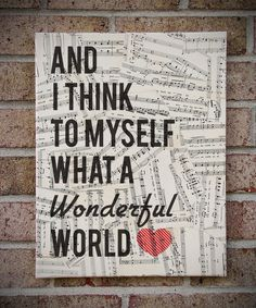 What A Wonderful World - Canvas Art Vintage Sheet Music Lyrics - Louis Armstrong. Découpage the sheet music and add the lyrics on top. Do this for various song lyrics? Vintage Sheet Music, Vintage Sheets, Vintage Maps, Vintage Photos, Song Quotes, Music Quotes, Music Sayings, Quotes From Songs, Wisdom Sayings
