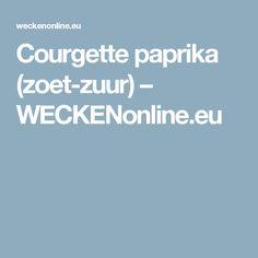 Courgette paprika (zoet-zuur) – WECKENonline.eu Zucchini, Turmeric, Red Peppers