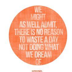Do what you dream