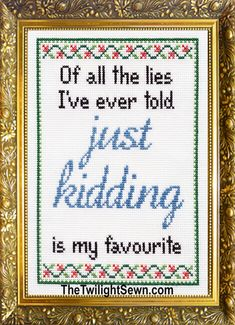 Thrilling Designing Your Own Cross Stitch Embroidery Patterns Ideas. Exhilarating Designing Your Own Cross Stitch Embroidery Patterns Ideas. Cross Stitching, Cross Stitch Embroidery, Embroidery Patterns, Cross Stitch Designs, Cross Stitch Patterns, Cross Stitch Charts, Cross Stitch Quotes, Just Kidding, Motto