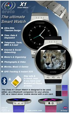 Orsto X1 The ultimate Smart Watch.  Orsto X1 - 2inch Colour - Touch & Voice Recognition - Mobile Phone Watch.  X1 is NOT a normal Smart Watch, but a fully operation & functional Mobile Phone, conveniently located on your wrist.
