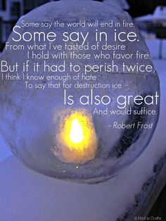 """Robert Frost, """"Fire and Ice"""""""