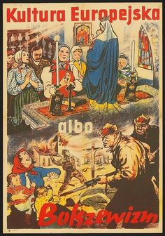 European Culture or Bolshevism (Nazi-occupied Poland / World War II) - pin by old poop stain Cold War Propaganda, Ww2 Propaganda Posters, Communist Propaganda, Historic Posters, Poland Ww2, Polish Posters, Political Art, Environment Concept Art, Illustrations And Posters