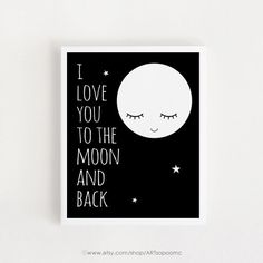 I love you to the moon and back Nursery quotes print for baby Black and white Decor Baby room wall art Digital prints Printable art Baby Room Wall Art, Baby Boy Room Decor, Nursery Wall Art, As You Like, Love You, My Love, Digital Wall, Digital Prints, Chevron Baby Rooms