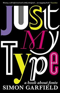 Just My Type: A Book About Fonts by Simon Garfield https://www.amazon.co.uk/dp/1846683025/ref=cm_sw_r_pi_dp_x_9mFTyb318ZSEY