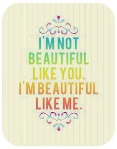 To all the girls out there who doubt their #beauty.  You are beautiful... not like someone else, but just like you.