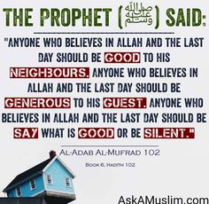 Three good manners in one #Hadith: Be good to your #neighbors. Be generous to #guests. Speak #good or stay silent.