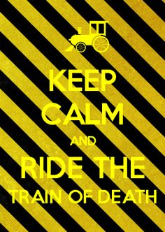 """There is a scene in my movie where they ride a train called """"The Train of Death"""""""