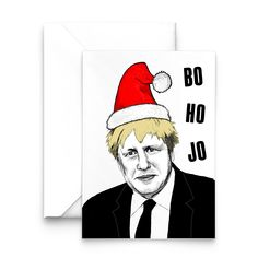 A funny Christmas card featuring our Marmite Prime Minister! The card features an illustration of a festive looking Boris along with our take on Santas famous 'Ho Ho Ho' phrase, turning it into 'Bo Ho Jo'. Whether you love or hate him this funny Christmas card is sure to raise a wry smile this festive season! The funny Boris Johnson cards are blank inside for you to put your own message and can be bought singularly or in packs of 6 or 12. The Boris Christmas cards are A6 size (approx 10x14cm) an Xmas Greeting Cards, Funny Christmas Cards, Xmas Cards, Christmas Humor, Holiday Cards, Boris Johnson Funny, Famous Phrases, Romantic Messages, Unique Gifts