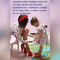 Quisiera estar #cerca de mis #hijas cuando me #necesiten, mantenerme a #distancia cuando no les haga #falta y #callar cuando no me #pregunten. Que el #Señor #guíe a cada #padre y #madre #siempre!