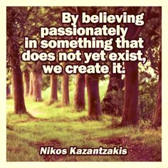 By believing passionately in something that does not yes exist, we create it. #motivation #inspiration #quotes