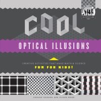 Book Jacket for: Cool optical illusions : creative activities that make math & science fun for kids!