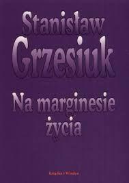 Grzesiuk Stanislaw - Na marginesie zycia