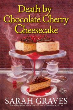 Death by Chocolate Cherry Cheesecake by Sarah Graves will be out on January It is the first book in A Death by Chocolate Mystery series. See what I had to say about this new cozy mystery. Chocolate Moose, Death By Chocolate, Chocolate Cherry, Mystery Novels, Mystery Series, Mystery Thriller, Sarah Graves, Cozy Mysteries, Murder Mysteries