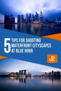 5 Tips for Shooting Waterfront Cityscapes at Blue Hour 5 Tips for Shooting Waterfront Cityscapes at Blue Hour Dslr Photography Tips, Digital Photography School, Exposure Photography, Types Of Photography, Wildlife Photography, Street Photography, Landscape Photography, Travel Photography