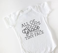 Onesie 'All Of Gods Grace In This Tiny Face'  | eBay