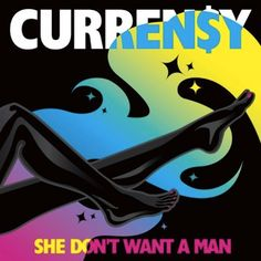 Curren$y – She Don't Want A Man