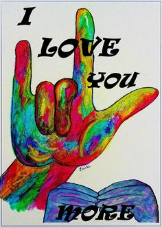 American Sign Language I Love You More Painting - American Sign Language I Love You More Fine Art Print