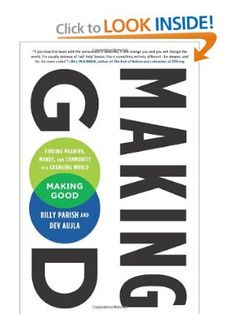 Making Good: Finding Meaning, Money, and Community in a Changing World: Dev Aujla, Billy Parish