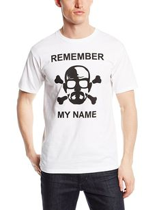 Breaking Bad Remember My Name T-Shirt