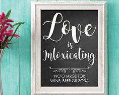 Wedding Bar sign, Love is Intoxicating, No charge for Wine, Beer or Soda, rustic wedding, chalkboard, instant download, barn wedding - Edit Listing - Etsy