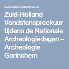 Zuid-Holland Vondstenspreekuur tijdens de Nationale Archeologiedagen – Archeologie Gorinchem Holland, The Nederlands, The Netherlands