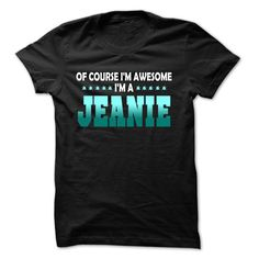 Of Course I  ⃝ Am Right Am JEANIE... - 99 √ Cool Name Shirt !If you are JEANIE or loves one. Then this shirt is for you. Cheers !!!Of Course I Am Right Am JEANIE, cool JEANIE shirt, cute JEANIE shirt, awesome JEANIE shirt, great JEANIE shirt, team JEANIE shirt, JEANIE mom shirt, J